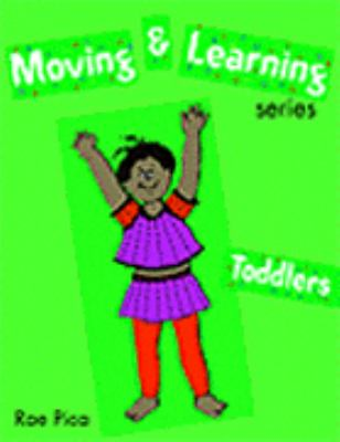 Moving and Learning Series: Toddlers