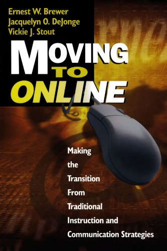 Moving to Online: Making the Transition from Traditional Instruction and Communication Strategies 9780761977889