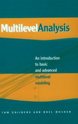 Multilevel Analysis: An Introduction to Basic and Advanced Multilevel Modeling 9780761958901