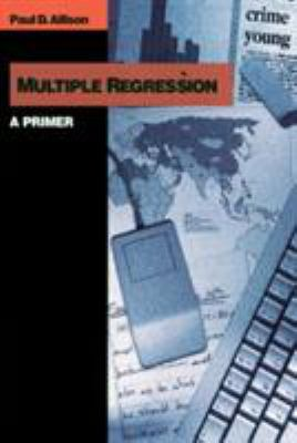 Multiple Regression: A Primer 9780761985334
