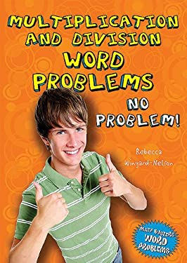 Multiplication and Division Word Problems: No Problem! 9780766033702