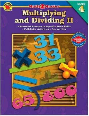Multiplying and Dividing II: Grade 4 9780769639147