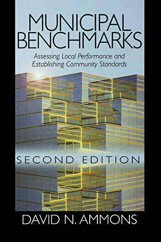 Municipal Benchmarks: Assessing Local Performance and Establishing Community Standards 9780761920786