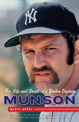 Munson: The Life and Death of a Yankee Captain 9780767927550