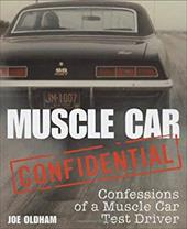 Muscle Car Confidential: Confessions of a Muscle Car Test Driver 2880425