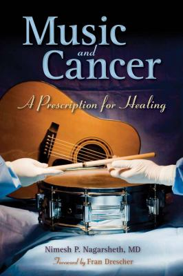 Music and Cancer: A Prescription for Healing 9780763779085