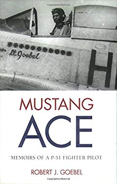 Mustang Ace: Memoirs of A P-51 Fighter Pilot 9780760320693