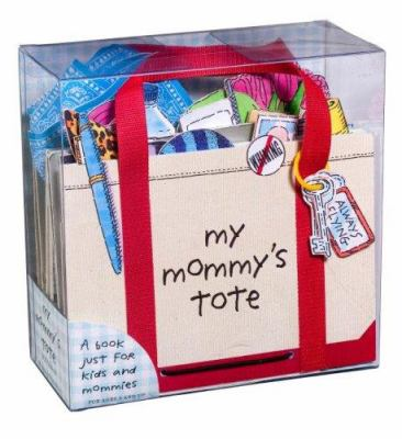 My Mommy's Tote 9780761147671