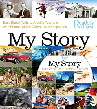 My Story: Easy Digital Tools to Archive Your Life with Photos, Music, Videos, and Keepsakes [With DVD] 9780762108893