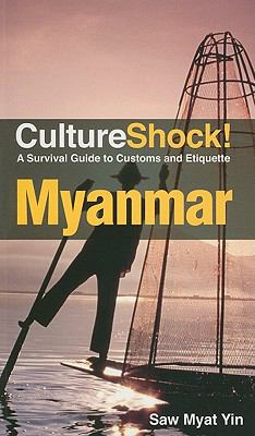 CultureShock! Myanmar: A Survival Guide to Customs and Etiquette 9780761458722