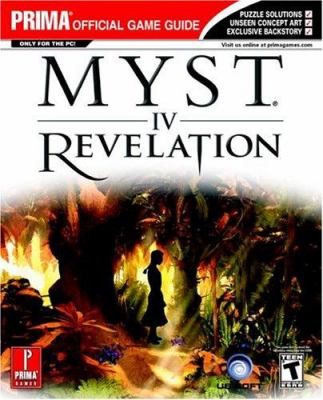 Myst IV: Revelation: Prima Official Game Guide 9780761549116
