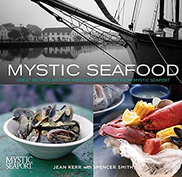 Mystic Seafood: Great Recipes, History, and Seafaring Lore from Mystic Seaport 9780762741373
