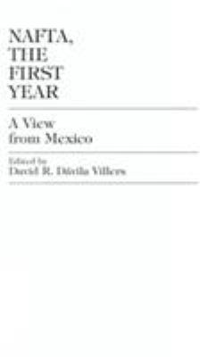 NAFTA, the First Year: A View from Mexico 9780761803911
