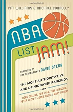 NBA List Jam!: The Most Authoritative and Opinionated Rankings from Doug Collins, Bob Ryan, Peter Vecsey, Jeanie Buss, Tom Heinsohn,