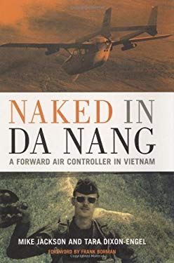Naked in Da Nang: A Forward Air Controller in Vietnam 9780760320761