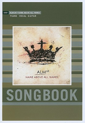 ALMuk: Name Above All Names Songbook