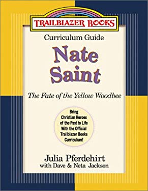 Nate Saint: The Fate of the Yellow Woodbee 9780764225383