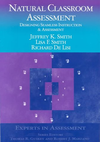 Natural Classroom Assessment: Designing Seamless Instruction and Assessment 9780761975878