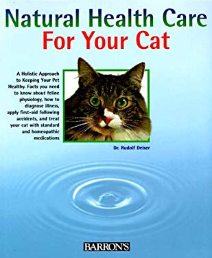 Natural Health Care for Your Cat 9780764101236