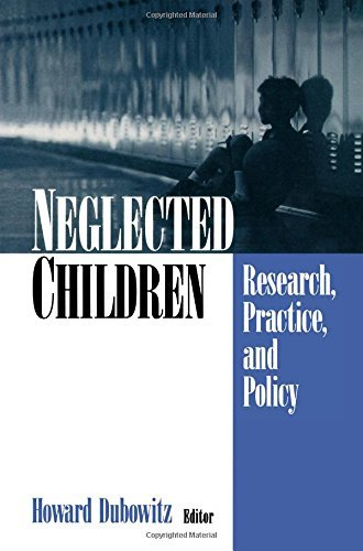 Neglected Children: Research, Practice, and Policy 9780761918424