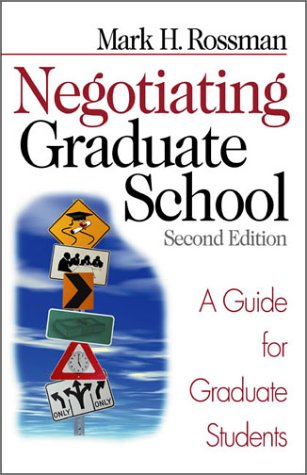 Negotiating Graduate School: A Guide for Graduate Students 9780761924845