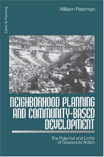 Neighborhood Planning and Community-Based Development: The Potential and Limits of Grassroots Action 9780761911999