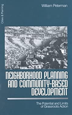Neighborhood Planning and Community-Based Development: The Potential and Limits of Grassroots Action