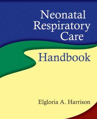 Neonatal Respiratory Care Handbook 9780763755461