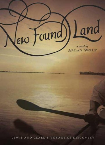 New Found Land: Lewis and Clark's Voyage of Discovery 9780763632885