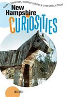 New Hampshire Curiosities: Quirky Characters, Roadside Oddities & Other Offbeat Stuff 9780762739790