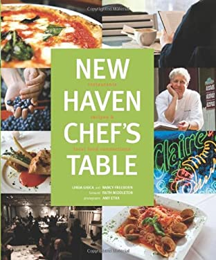 New Haven Chef's Table: Restaurants, Recipes, and Local Food Connections 9780762758791