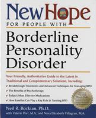New Hope for People with Borderline Personality Disorder: Your Friendly, Authoritative Guide to the Latest in Traditional and Complementary Solutions 9780761525721