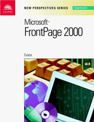 New Perspectives on Microsoft FrontPage 2000, Comprehensive 9780760064726