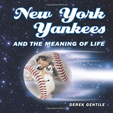 New York Yankees and the Meaning of Life 9780760331941