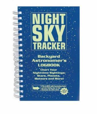 Night Sky Tracker: Backyard Astronomer's Logbook 9780764133206