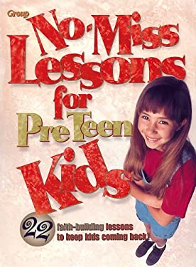 No-Miss Lessons for Preteen Kids 9780764420153