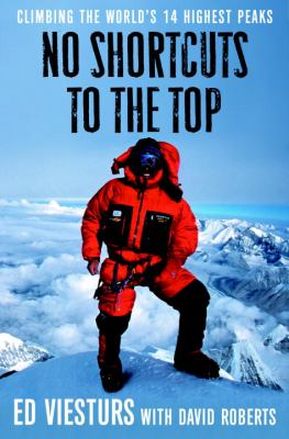 No Shortcuts to the Top: Climbing the World's 14 Highest Peaks 9780767924702