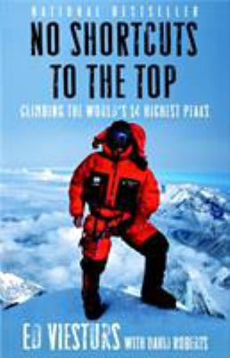 No Shortcuts to the Top: Climbing the World's 14 Highest Peaks 9780767924719