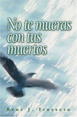 No Te Mueras Con Tus Muertos 9780764813986
