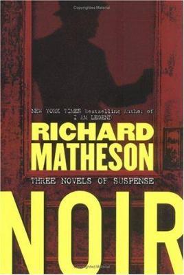 Noir: Three Novels of Suspense 9780765311399