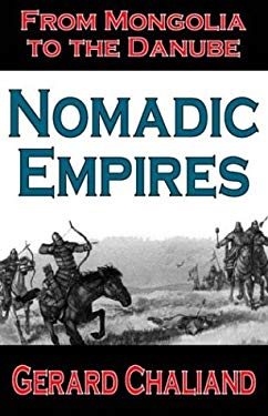 Nomadic Empires: From Mongolia to the Danube 9780765802040