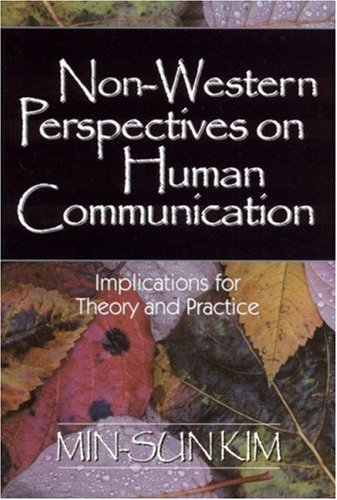 Non-Western Perspectives on Human Communication: Implications for Theory and Practice 9780761923510