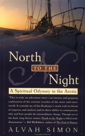 North to the Night: A Spiritual Odyssey in the Arctic 9780767904469