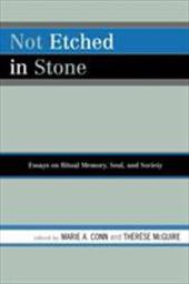Not Etched in Stone: Essays on Ritual Memory, Soul, and Society