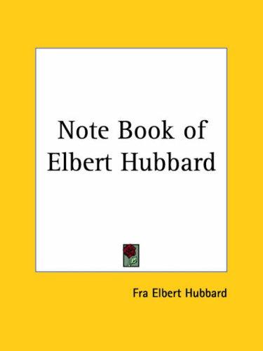 Note Book of Elbert Hubbard