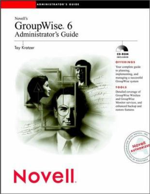 Novell's GroupWise? 6 Administrator's Guide 9780764535635