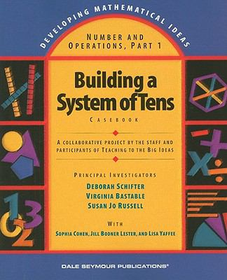 Number and Operations, Part 1: Building a System of Tens Casebook 9780769001692