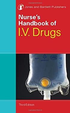 Nurse's Handbook of I.V. Drugs 9780763765507