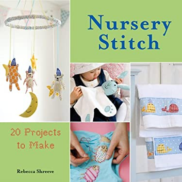 Nursery Stitch: 20 Projects to Make 9780764144691
