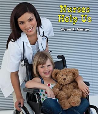 Nurses Help Us 9780766040441